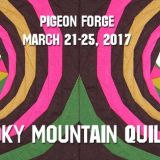 A Mountain Quiltfest at LeConte Center at Pigeon Forge March 21-25, 2017