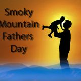 5 Great Smoky Mountain Fathers Day Ideas!