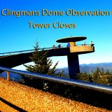 Clingmans Dome Observation Tower Closes