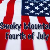 Smoky Mountain Fourth Of July Celebrations
