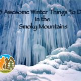 5 Awesome Winter Things To Do In The Smoky Mountains