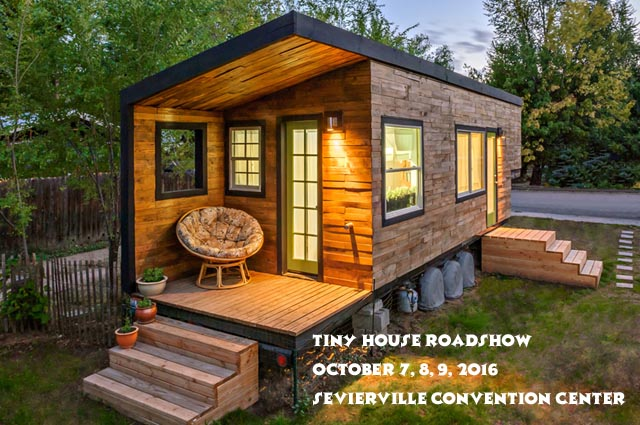 Tiny House Roadshow in Sevierville in October Less House More